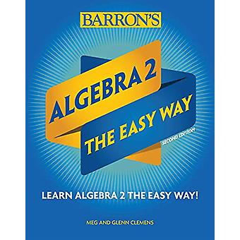 Algebra 2 - The Easy Way by Meg Clemens - 9781438012148 Book