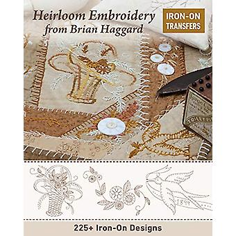 Heirloom Embroidery from Brian Haggard - 225+ Iron-on Designs by Brian