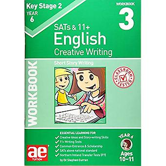 KS2 Creative Writing Workbook 3 - Short Story Writing by Dr Stephen C
