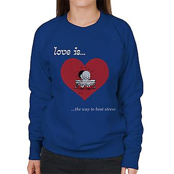 Love Is The Way To Beat Stress Women's Sweatshirt