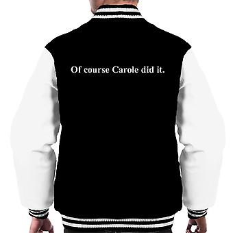 Tiger King Joe Exotic Of Course Carole Did it Men's Varsity Jacket