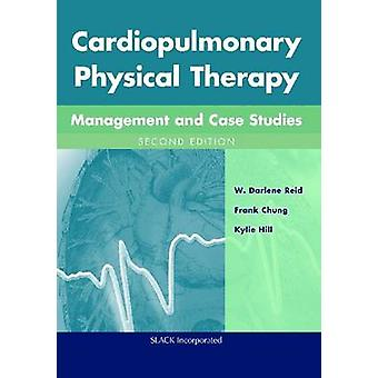 Cardiopulmonary Physical Therapy by Reid & W. DarleneChung & FrankHill & Kylie