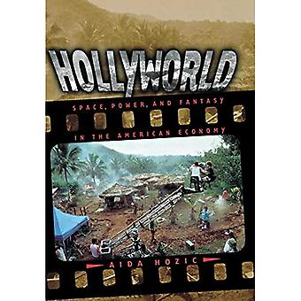 Hollyworld: Ruimte, Macht en Fantasie in de Amerikaanse Economie