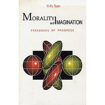 Morality and Imagination - Paradoxes of Progress - 9780299120641 Book