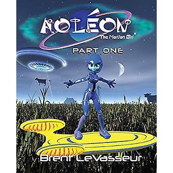 Aoleon the Martian Girl - Science Fiction Saga - Part 1 First Contact