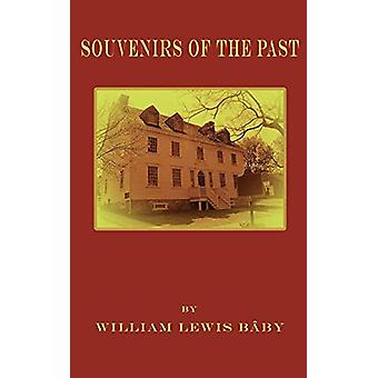 Souvenirs of the Past by William Lewis Baby - 9780984225606 Book