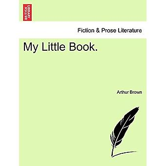 My Little Book. by Arthur Brown - 9781241177096 Book