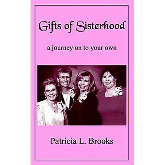 Gifts of Sisterhood by Patricia L. Brooks - 9781420818758 Book