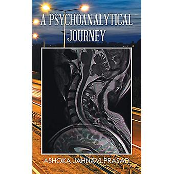 A Psychoanalytical Journey by Ashoka Jahnavi Prasad - 9781482870992 B