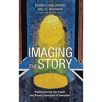 Imaging the Story by Karen Case-Green - 9781498217354 Book