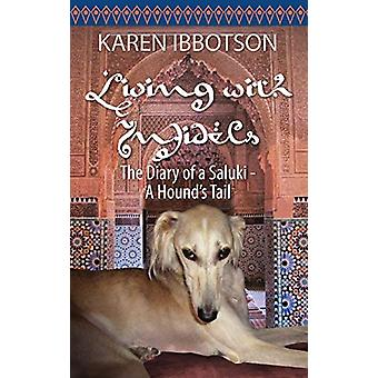 Living with Infidels - The Diary of a Saluki by Karen Ibbotson - 9781