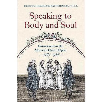 Speaking to Body and Soul - Instructions for the Moravian Choir Helper