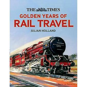 Die Goldenen Zeiten des Eisenbahnverkehrs