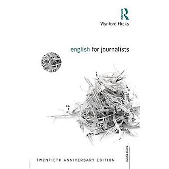 English for Journalists by Hicks & Wynford Freelance Journalist & UK