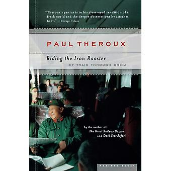 Cabalgando el Gallo de Hierro en tren a través de China por Paul Theroux
