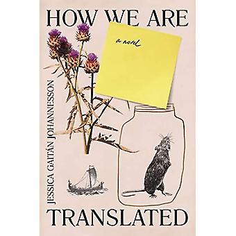 How We Are Translated: a novel