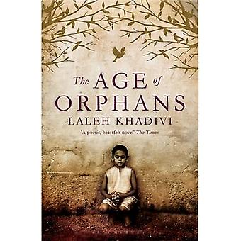 The Age of Orphans by Laleh Khadivi - 9781408802533 Book