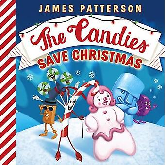 The Candies Save Christmas by James Patterson - 9781784759568 Book