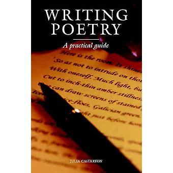Scrivere poesie - una guida pratica da Julia Casterton - 9781861267481