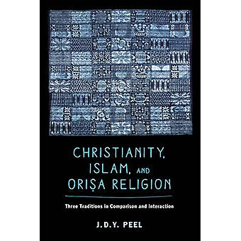 Christianity - Islam - and Orisa-Religion - Three Traditions in Compar