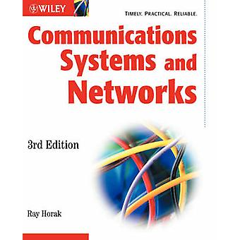 Communications Systems and Networks (3rd Revised edition) by Ray Hora