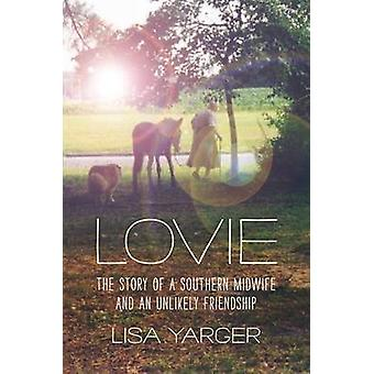 Lovie - The Story of a Southern Midwife and an Unlikely Friendship by