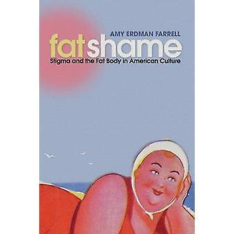 Grosse honte - stigmate et le tissu adipeux dans la Culture américaine par Amy Erdman