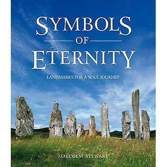 Symbole der Ewigkeit - Wahrzeichen für eine Seelenreise von Malcolm Stewart