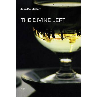 The Divine Left - A Chronicle of the Years 1977--1984 by Jean Baudrill