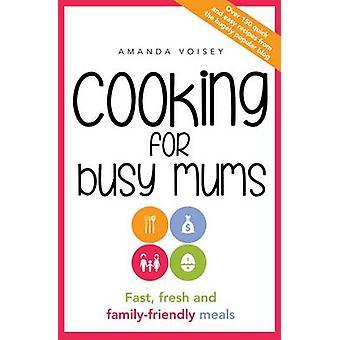 Cocina para las mamás ocupadas - rápido - fresco y familiar comidas por Aman