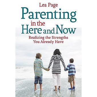Elternschaft im hier und jetzt - die Stärken zu erkennen Sie bereits Ha