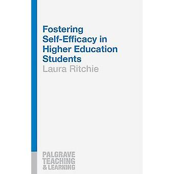 Fostering Self-Efficacy in Higher Education Students by Laura Ritchie