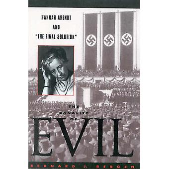 The Banality of Evil - Hannah Arendt and the Final Solution by Bernard