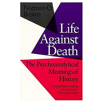 Leven tegen dood: De psychoanalytische zin geschiedenis