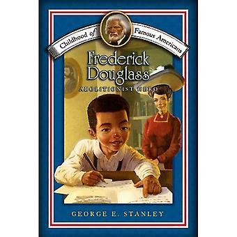 Frederick Douglass: Abolitionist helten (Childhood berømte amerikanere)