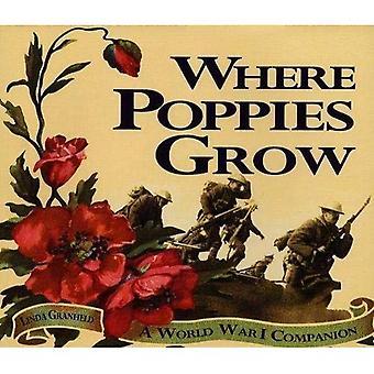 Where Poppies Grow: A World War I Companion