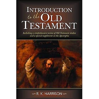 Introduction to the Old Testament: Including a comprehensive review of Old Testament studies and a special supplement...
