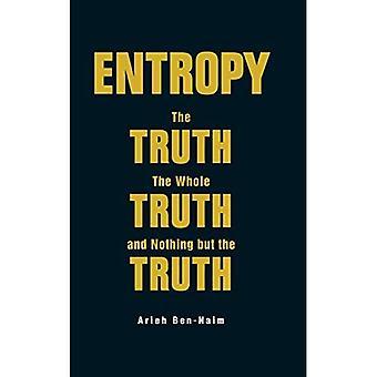 Entropi: Sanningen, hela sanningen och ingenting men sanningen