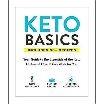 Nozioni di base di Keto: La vostra guida per gli elementi essenziali della dieta Keto- e come può funzionare per voi! (Nozioni base)