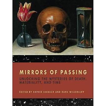 Speglar av bortgång: låsa upp mysterier av död, materialitet och tid