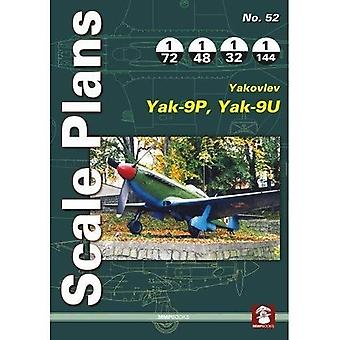 Scale Plans 52: Yakovlev Yak-9P, Yak09U: 2018 (Scale� Plans)