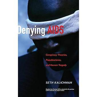 Denying AIDS by Seth C. Kalichman