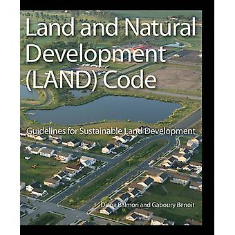 Land and Natural Development LAND Code Guidelines for Sustainable Land Development by Balmori & Diana