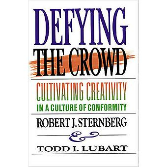 Defying the Crowd Simple Solutions to the Most Common Relationship Problems by Sternberg & Robert J. & PhD