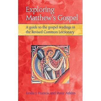 Verkennen van Matthews evangelies door Francis & Leslie J.