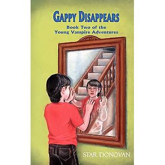 Gappy Disappears Book Two of the Young Vampire Adventures by Donovan & Star