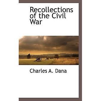 Erinnerungen an den Bürgerkrieg von Dana & Charles A.