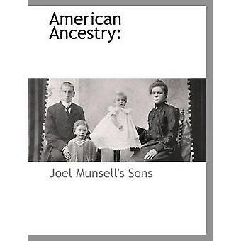 Ascendance américaine par fils & Joel Munsells