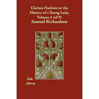 Clarissa Harlowe o la historia de una joven dama volumen 3 de 9 por Richardson y Samuel