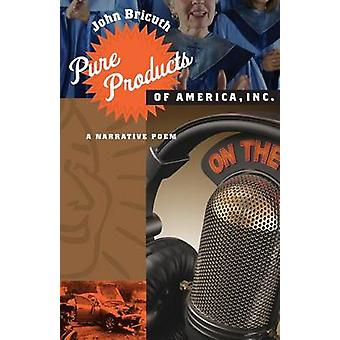Pure Products of America Inc. A Narrative Poem by Bricuth & John